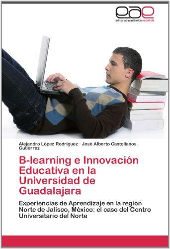 B-Learning E Innovaci N Educativa En La Universidad de Guadalajara 9783659014710