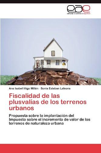 Fiscalidad de Las Plusval as de Los Terrenos Urbanos 9783659015007
