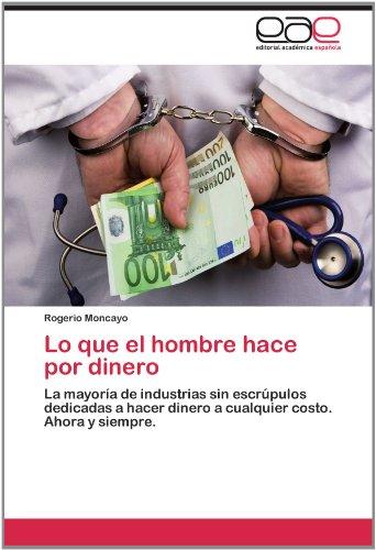 Lo Que El Hombre Hace Por Dinero 9783659015250