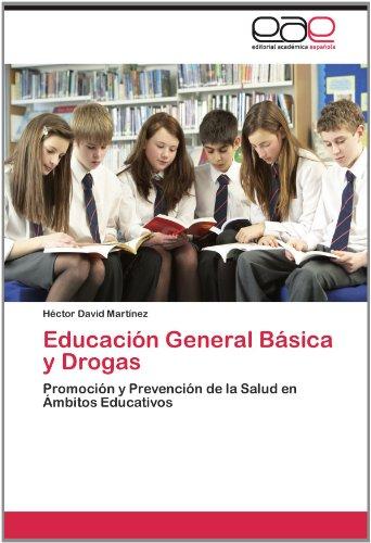 Educaci N General B Sica y Drogas 9783659016769