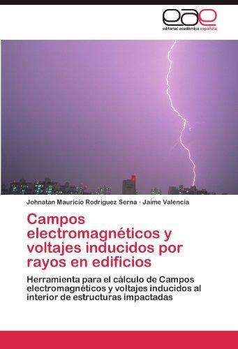 Campos Electromagn Ticos y Voltajes Inducidos Por Rayos En Edificios 9783659016844