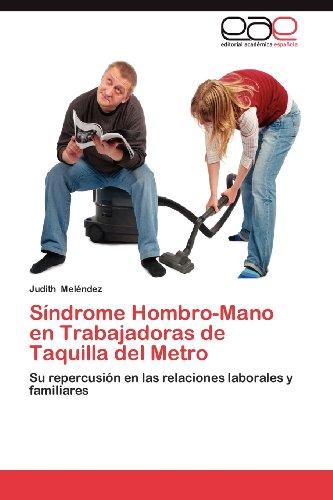 S Ndrome Hombro-Mano En Trabajadoras de Taquilla del Metro 9783659017599