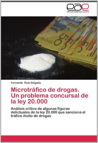 Microtr Fico de Drogas. Un Problema Concursal de La Ley 20.000 9783659019227