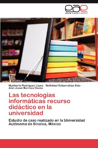 Las Tecnolog as Inform Ticas Recurso Did Ctico En La Universidad 9783659019395