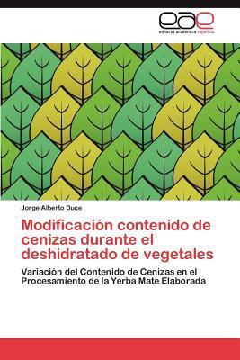 Modificaci N Contenido de Cenizas Durante El Deshidratado de Vegetales 9783659019906