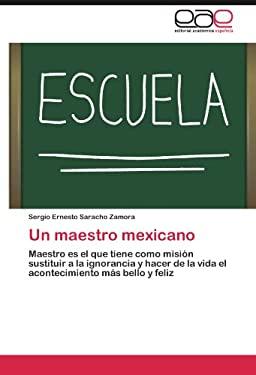 Un Maestro Mexicano 9783659020216