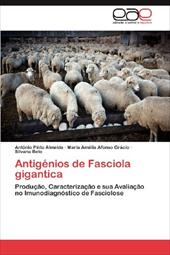 Antig Nios de Fasciola Gigantica - Pinto Almeida, Ant Nio / Afonso Gr Cio, Maria Am / Belo, Silvana