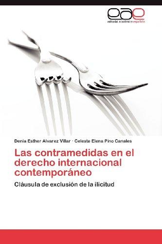 Las Contramedidas En El Derecho Internacional Contempor Neo 9783659020742