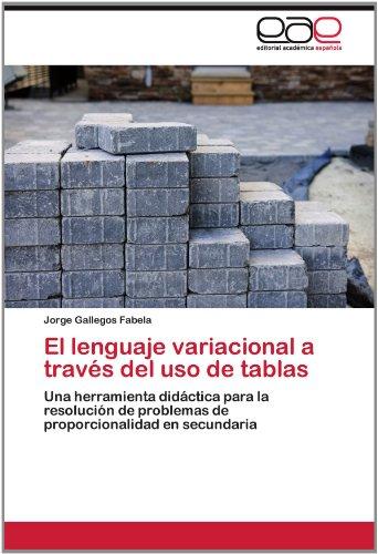 El Lenguaje Variacional a Trav S del USO de Tablas 9783659020995