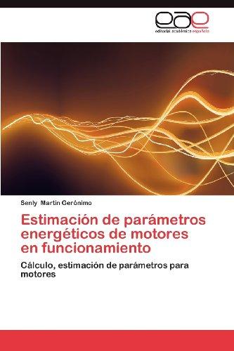Estimaci N de Par Metros Energ Ticos de Motores En Funcionamiento 9783659021169