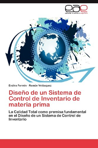 Dise O de Un Sistema de Control de Inventario de Materia Prima 9783659021183