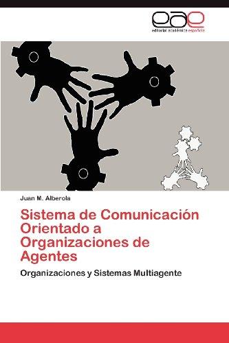 Sistema de Comunicaci N Orientado a Organizaciones de Agentes 9783659022159