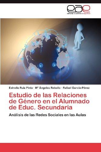 Estudio de Las Relaciones de G Nero En El Alumnado de Educ. Secundaria 9783659022586