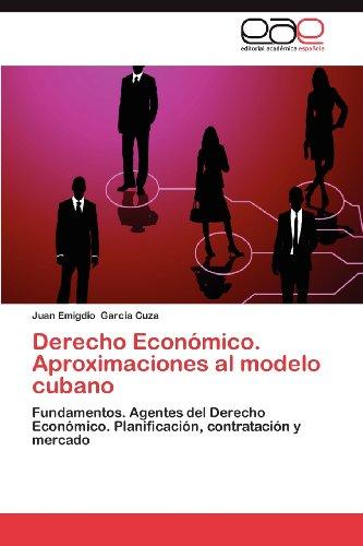 Derecho Econ Mico. Aproximaciones Al Modelo Cubano 9783659022685