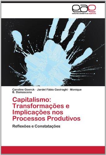 Capitalismo: Transforma Es E Implica Es Nos Processos Produtivos 9783659022968