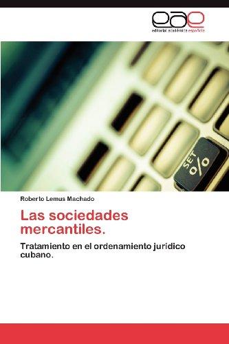 Las Sociedades Mercantiles. 9783659023262