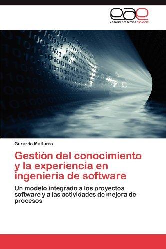 Gesti N del Conocimiento y La Experiencia En Ingenier a de Software 9783659025051