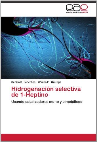 Hidrogenaci N Selectiva de 1-Heptino 9783659025471