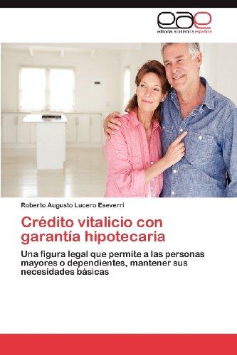 Cr Dito Vitalicio Con Garant a Hipotecaria 9783659025693