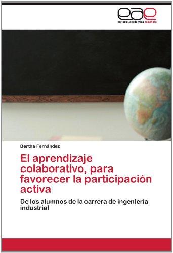 El Aprendizaje Colaborativo, Para Favorecer La Participaci N Activa 9783659026430