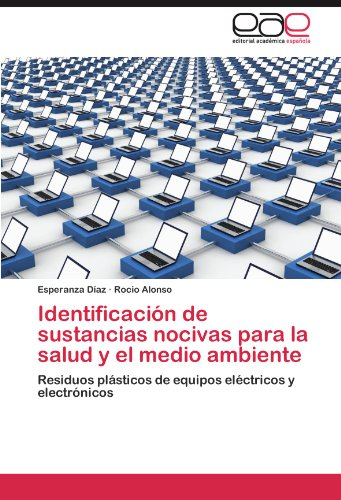 Identificaci N de Sustancias Nocivas Para La Salud y El Medio Ambiente 9783659026812