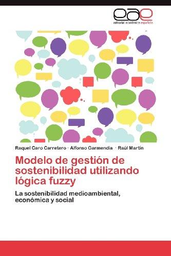 Modelo de Gesti N de Sostenibilidad Utilizando L Gica Fuzzy 9783659026829