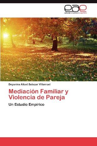 Mediaci N Familiar y Violencia de Pareja 9783659027284