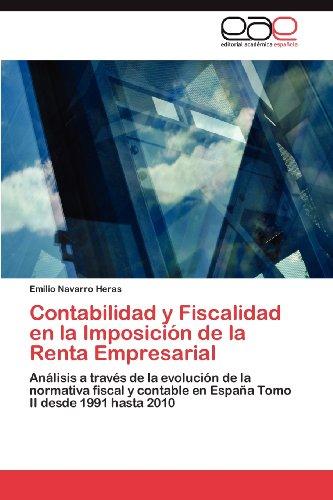 Contabilidad y Fiscalidad En La Imposici N de La Renta Empresarial 9783659027734
