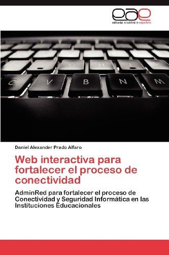 Web Interactiva Para Fortalecer El Proceso de Conectividad 9783659027772