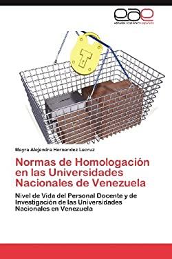 Normas de Homologaci N En Las Universidades Nacionales de Venezuela 9783659028083