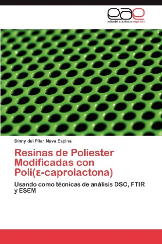 Resinas de Poliester Modificadas Con Poli( -Caprolactona) 9783659028250