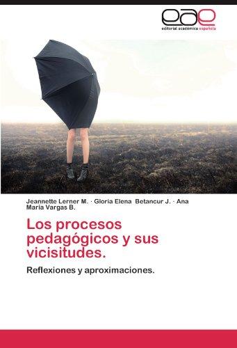 Los Procesos Pedag Gicos y Sus Vicisitudes. 9783659028267