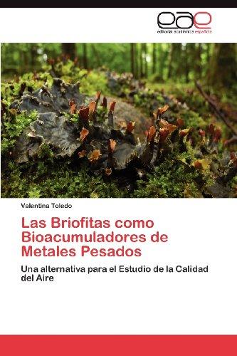 Las Briofitas Como Bioacumuladores de Metales Pesados 9783659028649