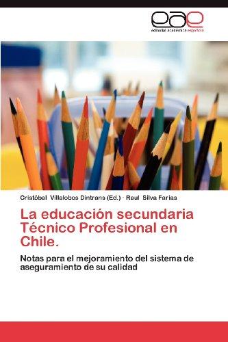 La Educaci N Secundaria T Cnico Profesional En Chile. 9783659028779