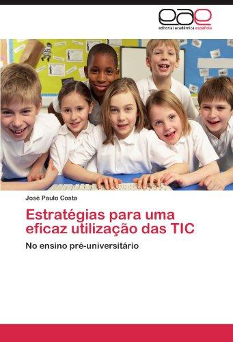 Estrat Gias Para Uma Eficaz Utiliza O Das Tic 9783659028915