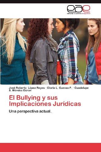El Bullying y Sus Implicaciones Jur Dicas 9783659029660