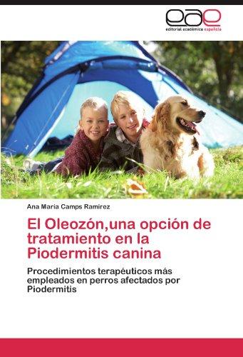 El Oleoz N, Una Opci N de Tratamiento En La Piodermitis Canina 9783659029912