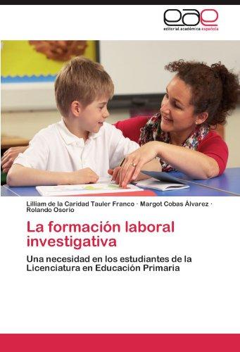 La Formaci N Laboral Investigativa 9783659030512