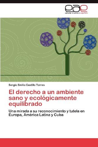 El Derecho a Un Ambiente Sano y Ecol Gicamente Equilibrado 9783659030833