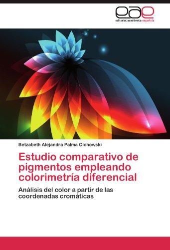 Estudio Comparativo de Pigmentos Empleando Colorimetr a Diferencial 9783659031045