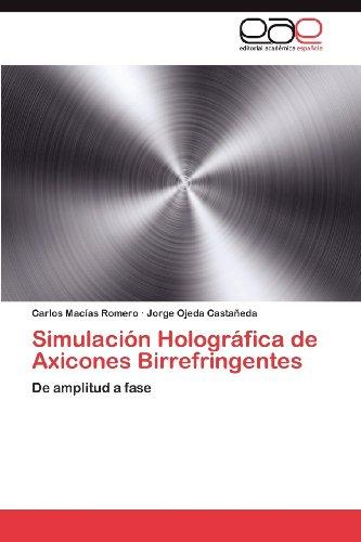 Simulaci N Hologr Fica de Axicones Birrefringentes 9783659031137