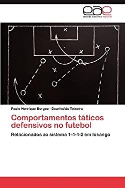 Comportamentos T Ticos Defensivos No Futebol 9783659031250