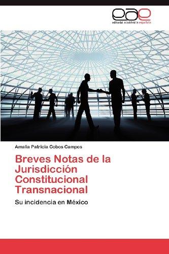 Breves Notas de La Jurisdicci N Constitucional Transnacional 9783659031267