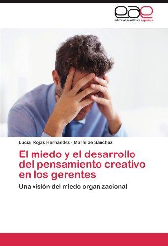 El Miedo y El Desarrollo del Pensamiento Creativo En Los Gerentes 9783659031564