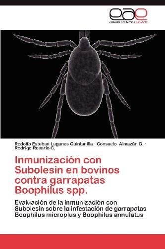 Inmunizaci N Con Subolesin En Bovinos Contra Garrapatas Boophilus Spp. 9783659031632