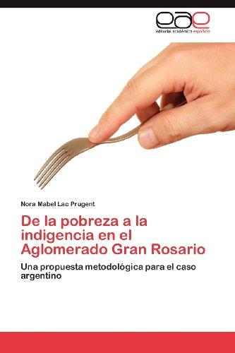 de La Pobreza a la Indigencia En El Aglomerado Gran Rosario 9783659031878