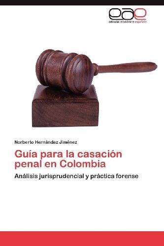 Gu a Para La Casaci N Penal En Colombia 9783659032073