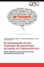 El Desempe O de Los Sistemas de Pensiones Privados En Latinoam Rica 19848814