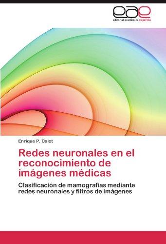 Redes Neuronales En El Reconocimiento de Im Genes M Dicas 9783659033940
