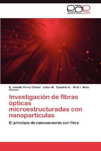 Investigaci N de Fibras Pticas Microestructuradas Con Nanopart Culas 9783659034046